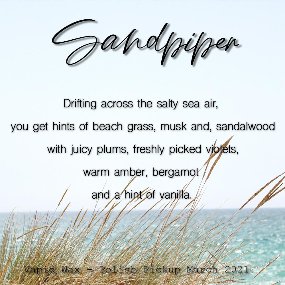 Sandpiper 2 - Vapid Wax - PPU March 2021